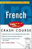 French crash course : based on Schaum's Outline of French Grammar and French Vocabulary