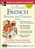 The Ultimate French Review and Practice CD Edition