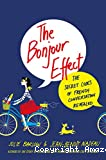 The Bonjour Effect : The secrect codes of French conversation revealed