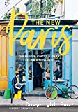 The New Paris: The People Places & Ideas Fueling a Movement