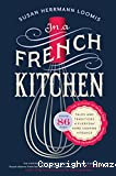 In a French kitchen : Tales and traditions of everyday