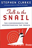 Talk to the snail : ten commandments for understanding the french