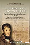 A Visionary Adventure: Arsène Lacarrière Latour 1778-1837, the Unusual Travels of a Frenchman in the Americas