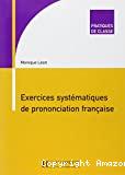 Exercices systématiques de prononciation française (+CD)