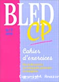 BLED CP: cahier d'exercices, 6/7 ans.