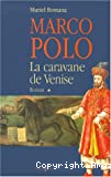 Marco Polo, la caravane de Venise
