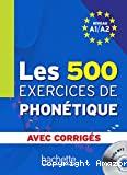Les 500 exercices de phonétique A1/A2 avec corrigés