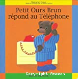 Petit Ours Brun repond au telephone