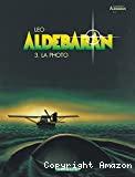 Aldebaran, t3 : La photo