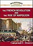 The French Revolution and the rise of Napoleon