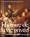 Histoire de la vie privée T.3 : De la Renaissance aux Lumières