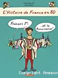 L'histoire de France en BD. François 1er et la Renaissance