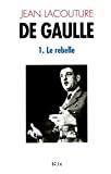 De Gaulle t1 : le rebelle