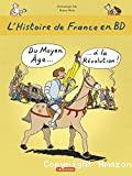 L'histoire de la France en BD. T2. Du Moyen âge à la révolution.